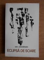 Anticariat: Ion Lancranjan - Eclipsa de soare