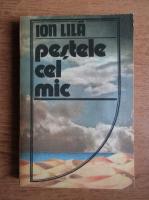 Anticariat: Ion Lila - Pestele cel mic