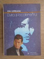 Anticariat: Ion Lotreanu - Elvira si locotenentul