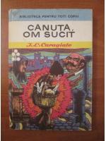 Ion Luca Caragiale - Canuta, om sucit