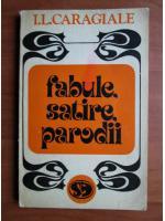 Anticariat: Ion Luca Caragiale - Fabule, satire, parodii