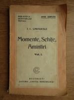 Ion Luca Caragiale - Momente, schite amintiri (1925, volumul 1)
