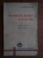 Ion Luca Caragiale - Momente, schite, amintiri (1938)