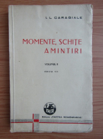 Ion Luca Caragiale - Momente, schite, amintiri (volumul 2, 1943)