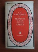 Anticariat: Ion Luca Caragiale - Momente schite notite critice