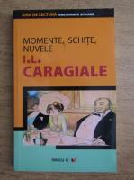 Ion Luca Caragiale - Momente, schite, nuvele