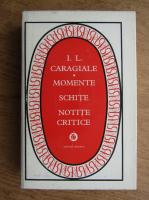 Ion Luca Caragiale - Momente, schite si notite critice