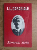 Ion Luca Caragiale - Momente, Schite
