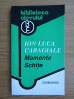 Ion Luca Caragiale - Momente. Schite