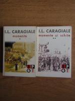 Ion Luca Caragiale - Momente si schite (2 volume)
