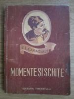 Ion Luca Caragiale - Momente si schite (desene de A. Jiquide)