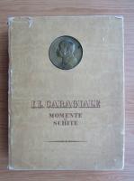Ion Luca Caragiale - Momente si schite (ilustratii de Eugen Taru, editie festiva, 1952)