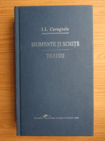 Ion Luca Caragiale - Momente si schite. Teatru