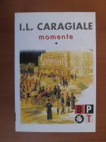 Ion Luca Caragiale - Momente (volumul 1)