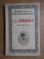Anticariat: Ion Luca Caragiale - Momente (volumul 2, 1928)
