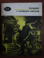 Anticariat: Ion Luca Caragiale - O scrisoare pierduta