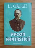 Anticariat: Ion Luca Caragiale - Proza fantastica
