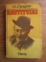 Anticariat: Ion Luca Caragiale - Restituiri