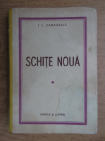 Ion Luca Caragiale - Schite noua (1943)