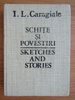 Ion Luca Caragiale - Schite si povestiri