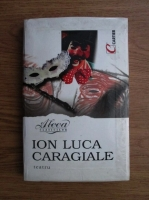 Ion Luca Caragiale - Teatru (editura Cartier, 2000)