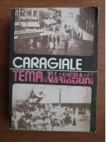 Ion Luca Caragiale - Tema si variatiuni