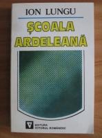 Ion Lungu - Scoala ardeleana