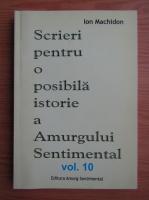 Anticariat: Ion Machidon - Scrieri pentru o posibilia istorie a Amurgului Sentimental (volumul 10)