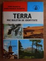 Ion Manta - Terra. Mic buletin de identitate