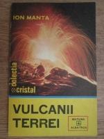 Anticariat: Ion Manta - Vulcanii Terrei