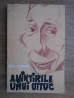 Anticariat: Ion Manu - Amintirile unui uituc