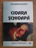 Anticariat: Ion Marculescu - Cioara schioapa