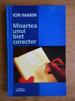 Anticariat: Ion Marin - Moartea unui biet corector