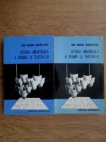 Ion Marin Sadoveanu - Istoria universala a dramei si teatrului (2 volume)
