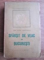 Ion Marin Sadoveanu - Sfarsit de veac in Bucuresti (1947)
