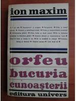Ion Maxim - Orfeu, bucuria cunoasterii