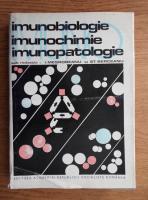 Ion Mesrobeanu - Imunobiologie, imunochimie, imunopatologie
