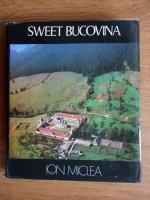 Anticariat: Ion Miclea - Sweet Bucovina