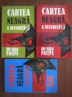 Anticariat: Ion Mihai Pacepa - Cartea neagra a securitatii (3 volume)
