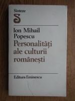 Anticariat: Ion Mihail Popescu - Personalitati ale culturii romanesti