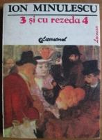 Anticariat: Ion Minulescu - 3 si cu Rezeda 4