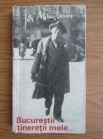 Anticariat: Ion Minulescu - Bucurestii tineretii mele