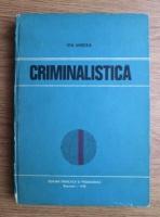 Anticariat: Ion Mircea - Criminalistica