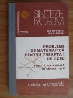Anticariat: Ion Mitrache - Probleme de matematica pentru treapta I de liceu. Functia polinomiala de gradul I si II