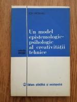 Ion Moraru - Un model epistemologic-psihologic al creativitatii tehnice