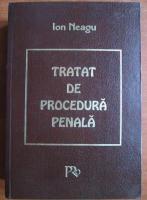 Ion Neagu - Tratat de procedura penala