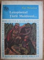 Anticariat: Ion Neculce - Letopisetul Tarii Moldovei...