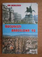 Anticariat: Ion Nedelescu - Bucuresti Barcelona 1992