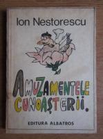 Anticariat: Ion Nestorescu - Amuzamentele cunoasterii.