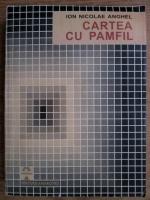 Anticariat: Ion Nicolae Anghel - Cartea cu Pamfil